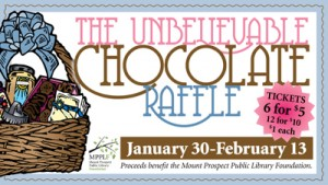 The Mount Prospect Public Library Foundation is holding its annual Unbelievable Chocolate Raffle, which features a variety of baskets for chocolate lovers Feb. 13.