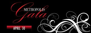 Join Metropolis Performing Arts Center for its signature fundraising event, Metropolis Gala, from 5:30-11 p.m. April 30 at Rolling Green Country Club. Enjoy a delicious dinner and open bar. There will also be plenty of fabulous items up for bid during the live and silentauctions.Entertainment includes celebrityemcee, Angela Ingersoll,a preview of ther upcoming main stage and Artists Lounge Live seasons,performances by the School ofthe Performing Arts faculty and students, and presentation of this year's Spotlight Award to Mary Cay Chisholm of Northwest Speech and Hearing. Cost is $125 and may be purchased online at http://tickets.metropolisarts.com