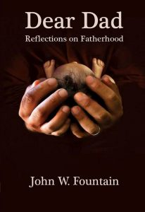 "Fountain, Roosevelt University professor and author of ""Dear Dad: Reflections on Fatherhood,"" has written extensively about the pain of growing up with an absent father."