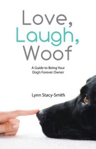 Written by Lynn Stacy-Smith of Montgomery, this dog owner guide book is available at Amazon and at Barnes and Noble online. (Photo courtesy of Lynn Stacy-Smith)